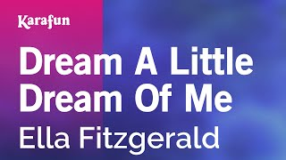 Karaoke Dream A Little Dream Of Me - Ella Fitzgerald *