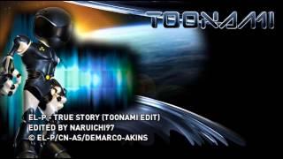 El-P - True Story (Toonami Edit)