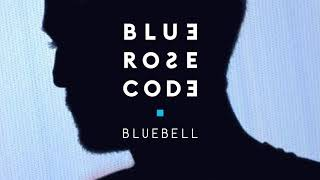Download Blue Rose Code - Bluebell [audio] MP3 song and Music Video