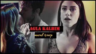 مارال و صرب Maral & Sarp || ابكى يا قلبى Ağla kalbım (مترجمة للعربية)