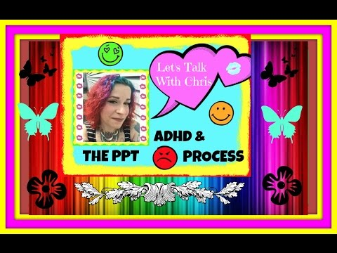 LET'S TALK - UPDATE - The PPT Process For ADHD Kids