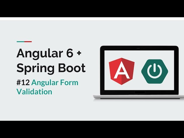 [Angular 6 + Spring Boot] #12 Angular Form Validation