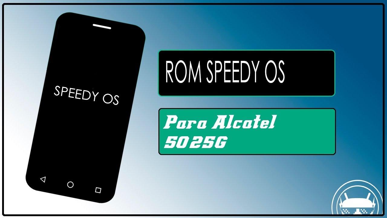 Rom Speedy Os Para Alcatel 5025g
