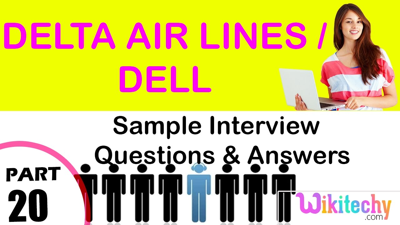 delta air lines dell top most interview questions and answers delta air lines dell top most interview questions and answers for freshers experienced