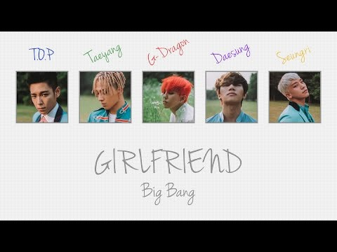 GIRLFRIEND - BIG BANG (빅뱅) [HAN/ROM/ENG COLOR CODED LYRICS]