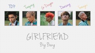 GIRLFRIEND - BIG BANG (빅뱅) [HAN/ROM/ENG COLOR CODED LYRICS]