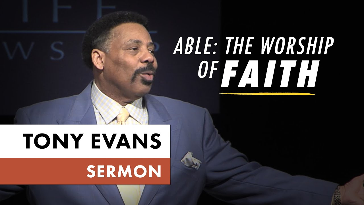 Download Abel: The Worship of Faith   Sermon by Tony Evans