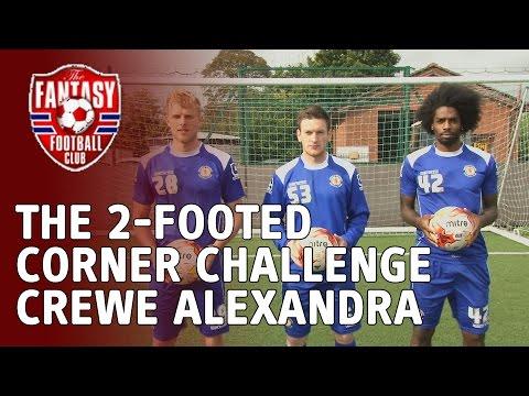 Crewe Alexandra - The 2-Footed Corner Challenge - The Fantasy Football Club