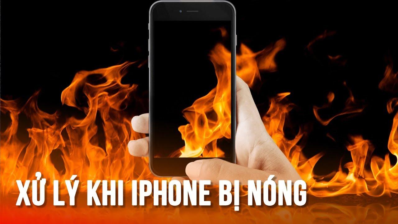 5 bước xử lý iPhone bị nóng đơn giản hiệu quả