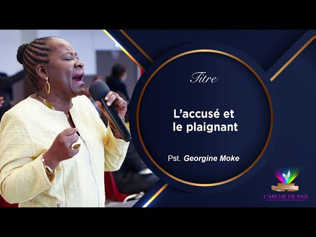 Le Pardon, L'accusé et le Plaignant - Past. Georgine Moke - Dimanche 6 Juin 2021