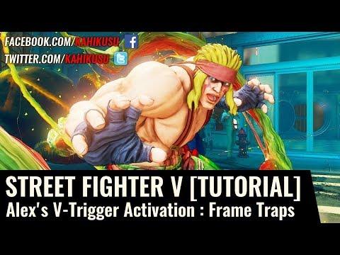 STREET FIGHTER V [TUTORIAL]: Alex's V-Trigger Activation - Frame Traps