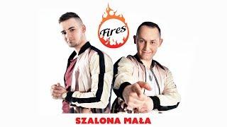 Fires - Szalona mała (Oficjalny teledysk)