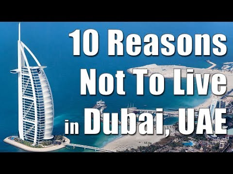 Dubai, UAE: 10 Reasons Why Not To Stay in Dubai, UAE