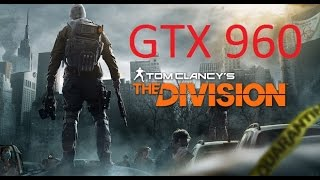 Tom Clancy s The Division Test GTX 960 4Gb, AMD Phenome 2 x4 3.6Ghz