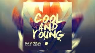 DJ DimixeR feat. Cali Fornia - Cool & Young [2015]