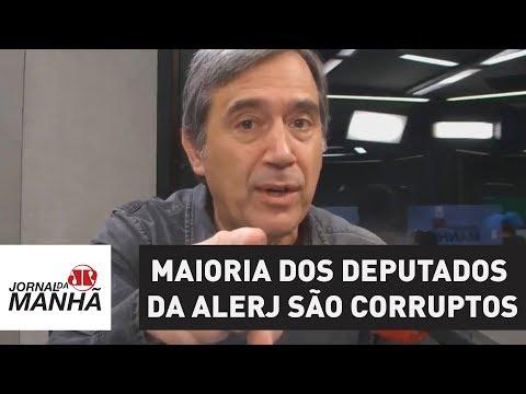 Maioria dos deputados da Alerj são corruptos | Marco Antonio Villa