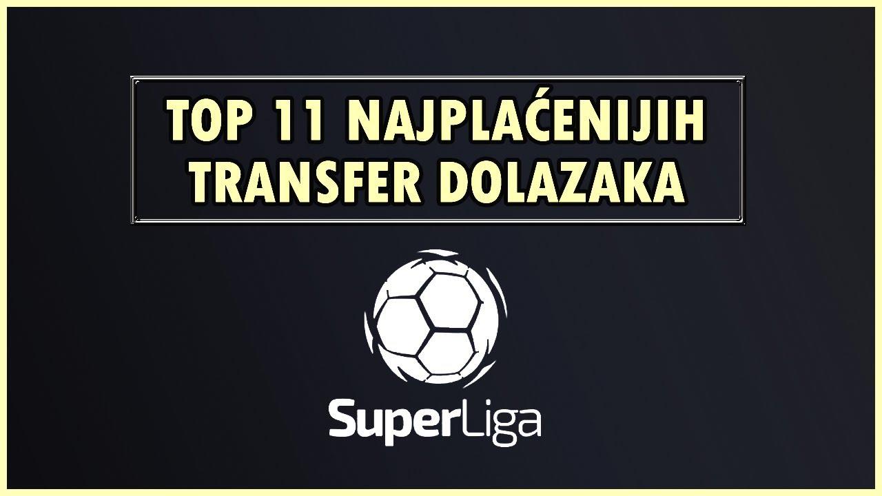 TOP 11 NAJPLAĆENIJIH TRANSFERA U SLS
