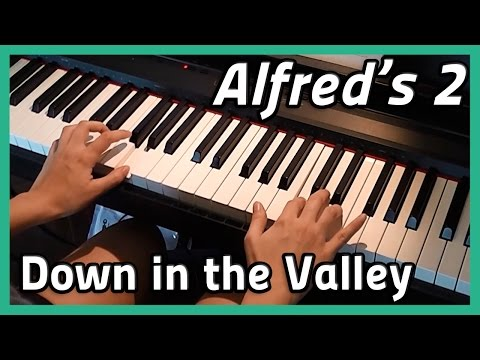 ♪ Down in the Valley ♪ | Piano | Alfred's 2
