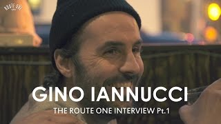 Gino Iannucci: The Route One Interview Pt.1