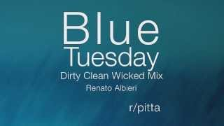 Blue Tuesday | Rodrigo Pitta [Renato Albieri - Dirty Clean Wicked Mix]