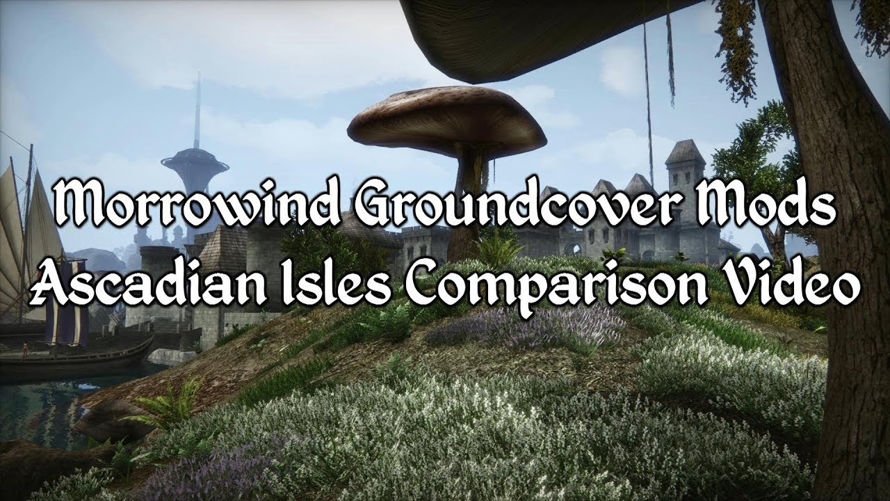 Morrowind Groundcover Mods - Ascadian Isles Comparison Showcase