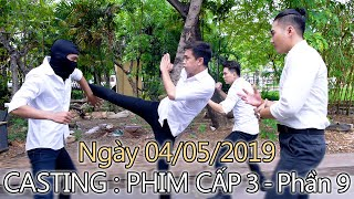 Casting : PHIM CẤP 3 - Phần 9 (04/05/2019)