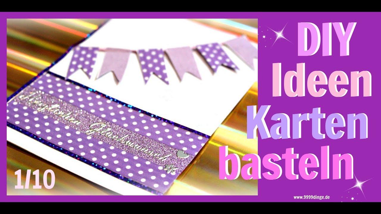 Basteln Mit Papier Karten Gestalten Geburtstag Bastelideen Diy
