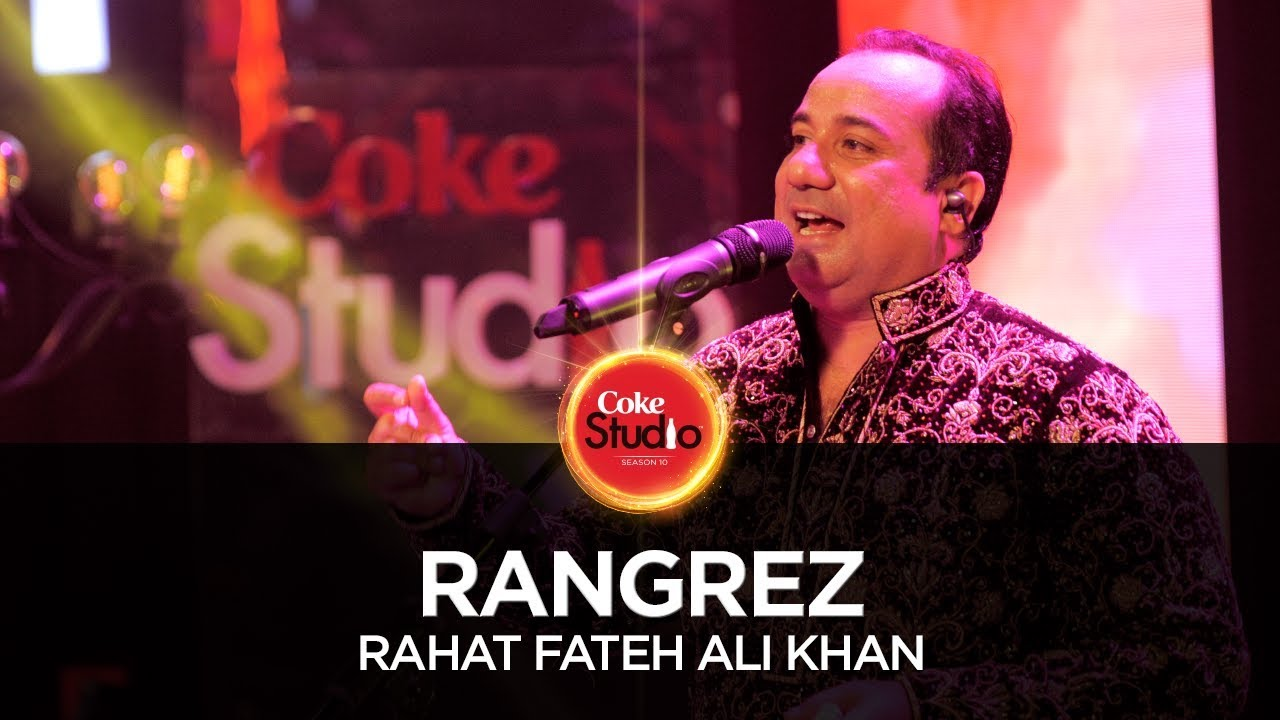 Rangrez Rahat Fateh Ali Khan Coke Studio Season 10 Episode 5