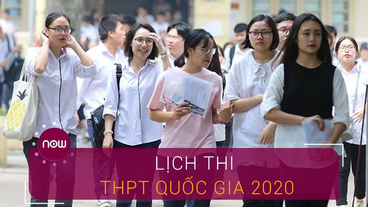 Cập nhật mới nhất lịch thi THPT Quốc gia 2020 | VTC Now