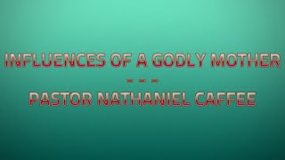 Influences of a Godly Mother
