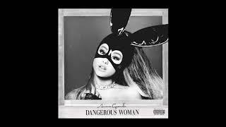 A.R.I.A.N.A.G.R.AN.D.E - Dangerous Woman (Full Album)