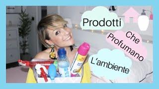 7 prodotti che mi aiutano ad avere una casa profumata