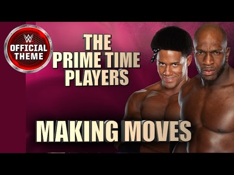 The Prime Time Players - Making Moves (Entrance Theme)