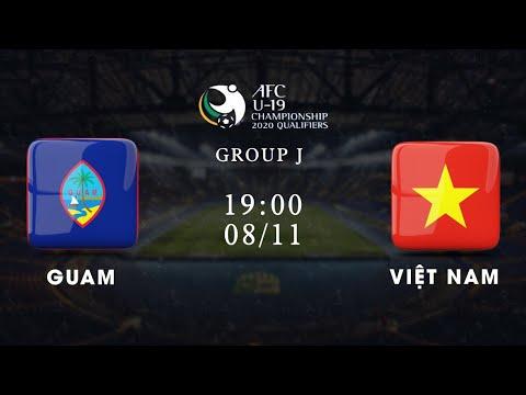 Trực tiếp   Guam - Việt Nam   Bảng J vòng loại giải U19 châu Á 2020   VFF Channel