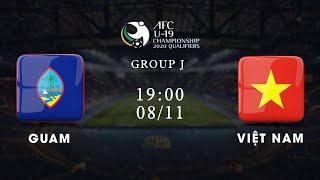 Trực tiếp | Guam - Việt Nam | Bảng J vòng loại giải U19 châu Á 2020 | VFF Channel