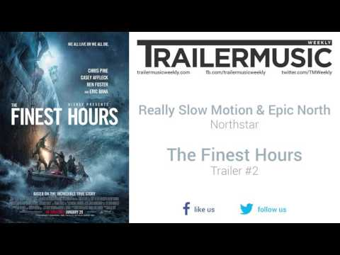 The Finest Hours  Trailer #2 Exclusive Music #2 Really Slow Motion & Epic North  Northstar
