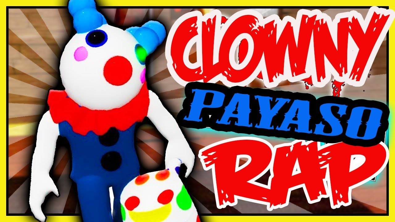 """CLOWNY RAP """"PAYASO"""" PIGGY RAP"""