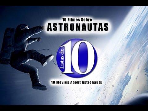 10 Filmes sobre Astronautas / 10 Movies About Astronauts