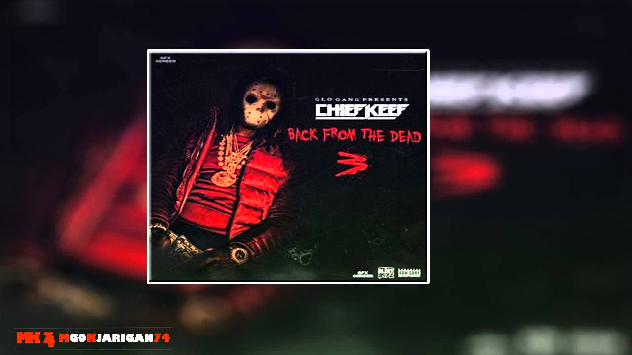 Chief Keef ''Back From The Dead 3'' [FULL MIXTAPE] - YouTube