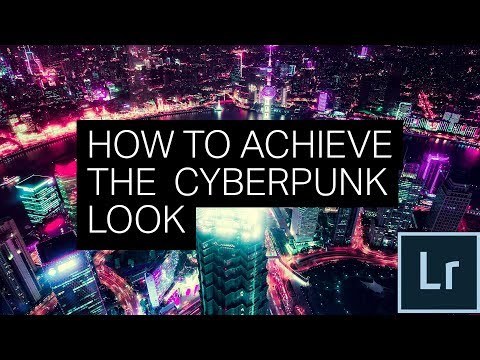 EASILY Achieve the CYBERPUNK look in LIGHTROOM [Free Cyberpunk Presets Included]