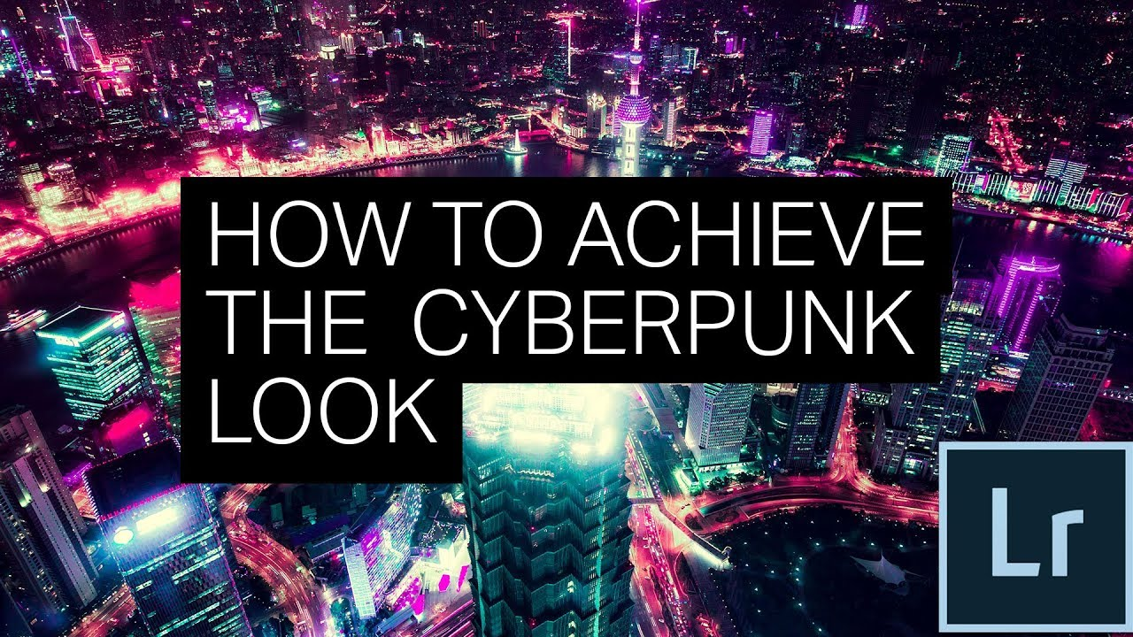 Easily Achieve The Cyberpunk Look In Lightroom Free