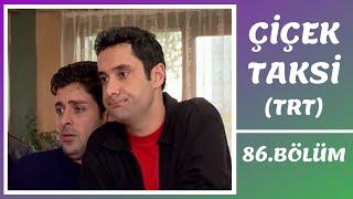 Çiçek Taksi | 86. Bölüm (2.Sezon)