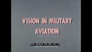 VISION IN MILITARY AVIATION  SENSE OF SIGHT U.S. NAVY TRAINING FILM 46924