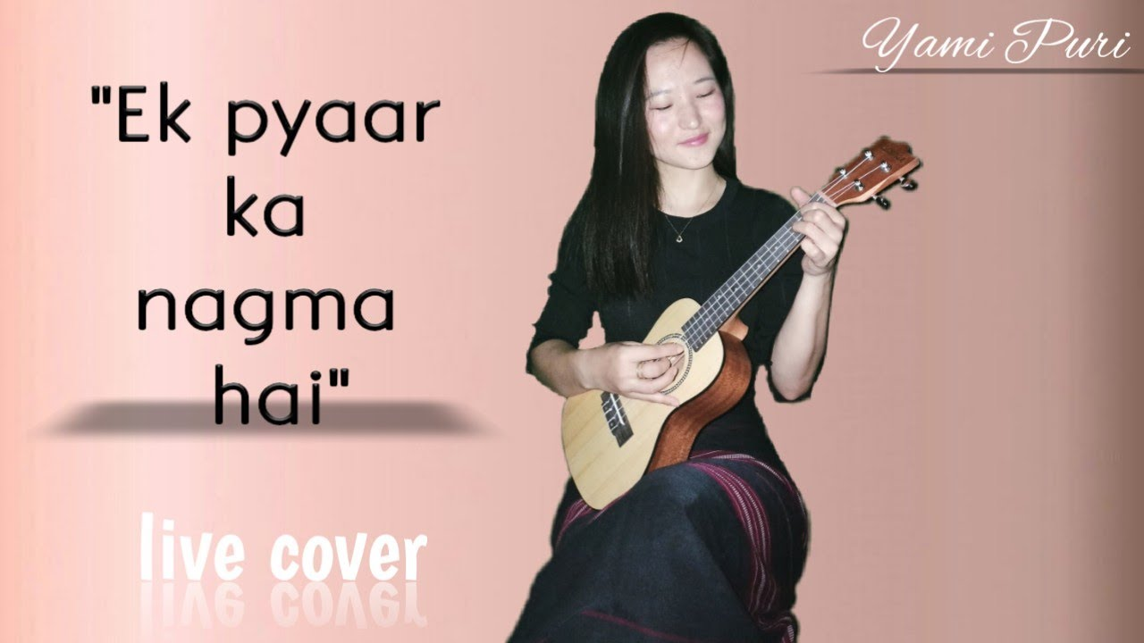 Ek Pyaar Ka Nagma Hai live cover|Yami Puri|