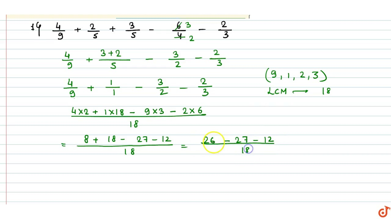 Simplify the Expressions:- `(1) 4/9+2/5+3/5-(6/4)-(2/3)=` `(2) -11 ...