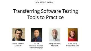 """Transferring Software Testing Tools to Practice,"" Nikolai Tillmann, Judith Bishop, and Tao Xie"