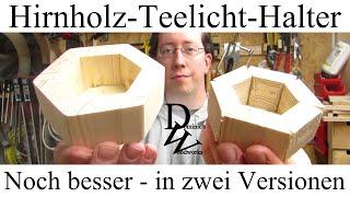 Hirnholz-Teelicht-Halter - in zwei Versionen!