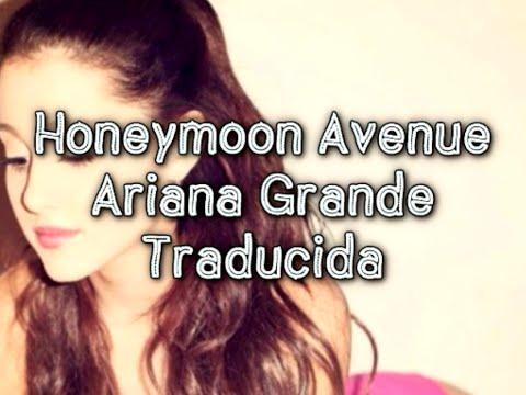 Ariana Grande - Honeymoon Avenue (Traducida/Subtitulada al Español)