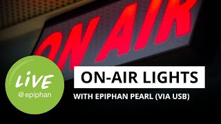On-air lights with Epiphan Pearl (via USB)