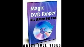 How To Download Magic DvD Ripper For Free -Full Version